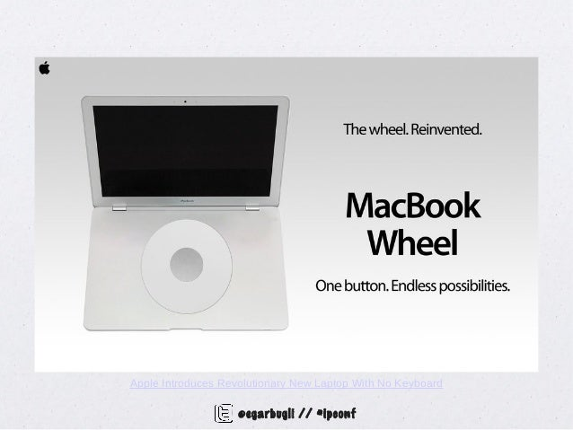 Apple Introduces Revolutionary New Laptop With No Keyboard                    @egarbugli // #ipconf