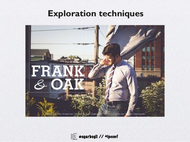 Exploration techniques       @egarbugli // #ipconf