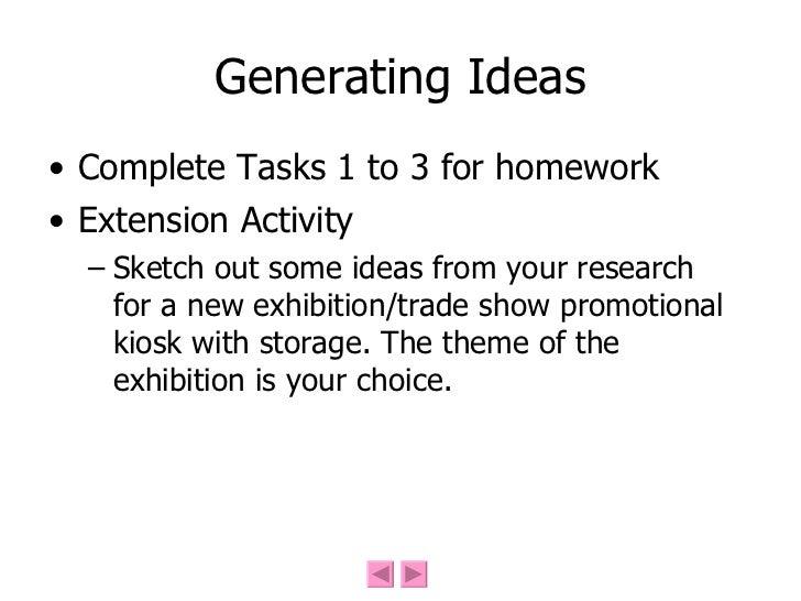 Generating Ideas <ul><li>Complete Tasks 1 to 3 for homework </li></ul><ul><li>Extension Activity </li></ul><ul><ul><li>Ske...