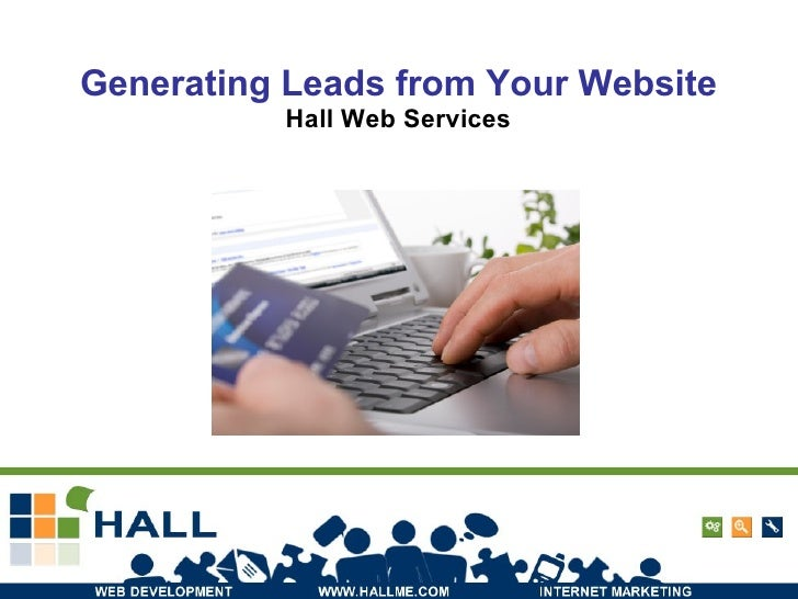 Generating Leads from Your Website Hall Web Services