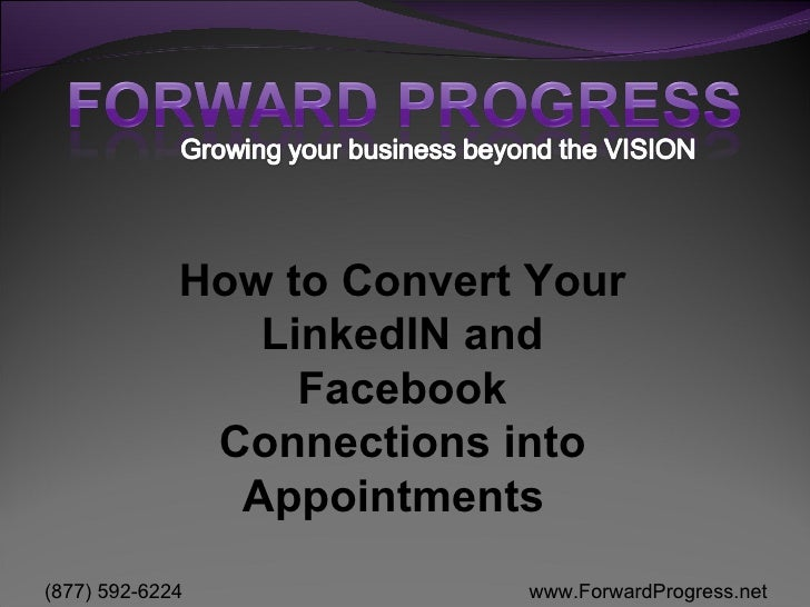 How to Convert Your LinkedIN and Facebook Connections into Appointments