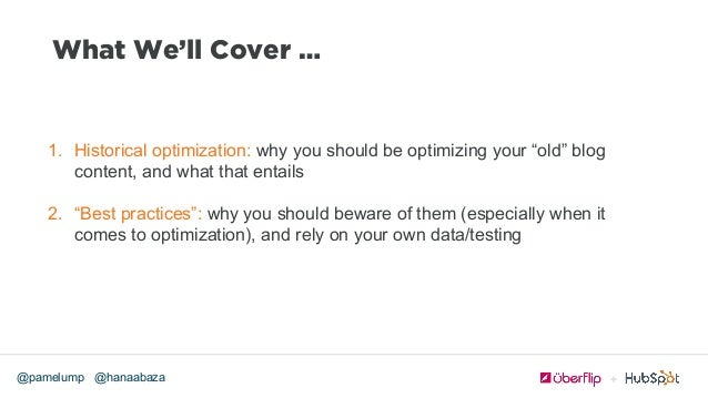 """@hanaabaza@pamelump What We'll Cover … 1. Historical optimization: why you should be optimizing your """"old"""" blog content, ..."""