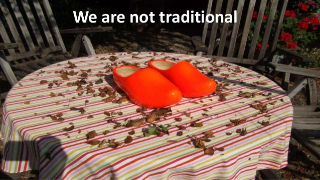 We are not traditional