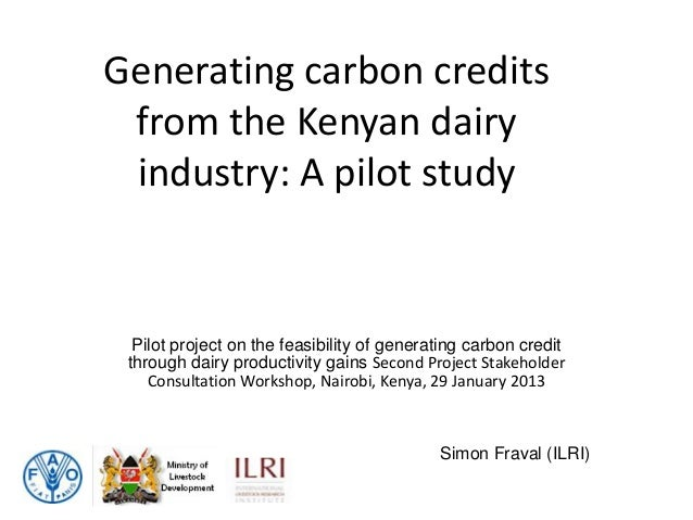 Generating carbon credits from the Kenyan dairy industry: A pilot study  Pilot project on the feasibility of generating ca...