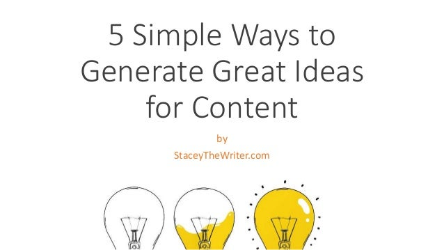5 Simple Ways to Generate Great Ideas for Content by StaceyTheWriter.com