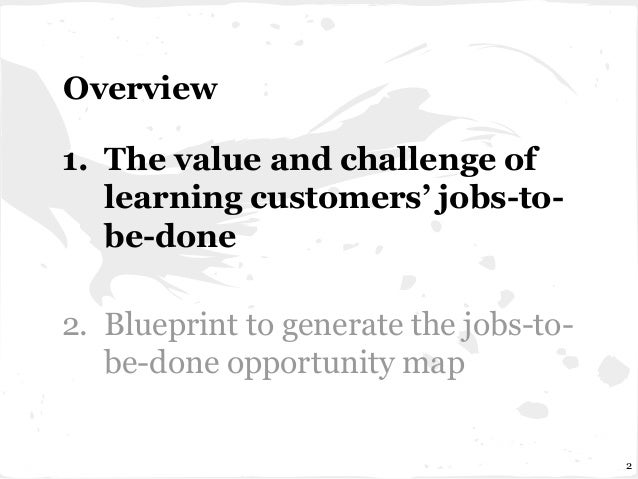 Generating opportunity maps with customer jobs to-be-done Slide 2