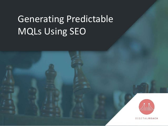 Generating Predictable MQLs Using SEO