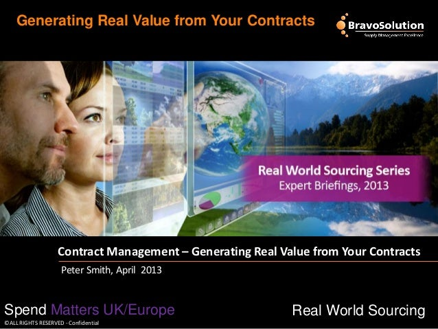 Generating Real Value from Your Contracts  Contract Management – Generating Real Value from Your Contracts Peter Smith, Ap...