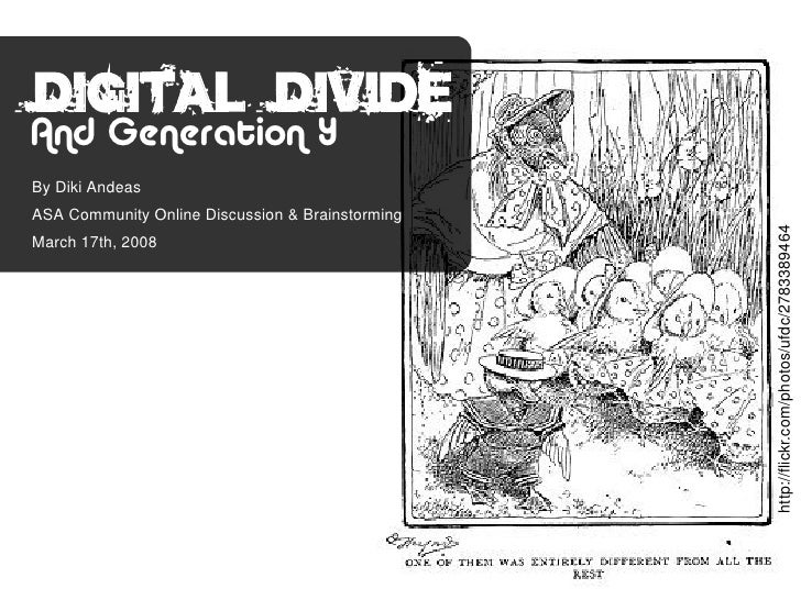 Digital divide And Generation Y By Diki Andeas ASA Community Online Discussion & Brainstorming                            ...