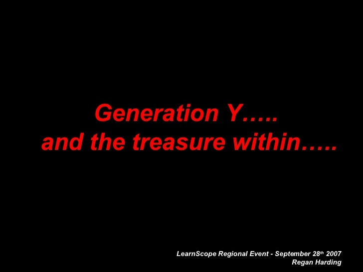Generation Y…..  and the treasure within…..