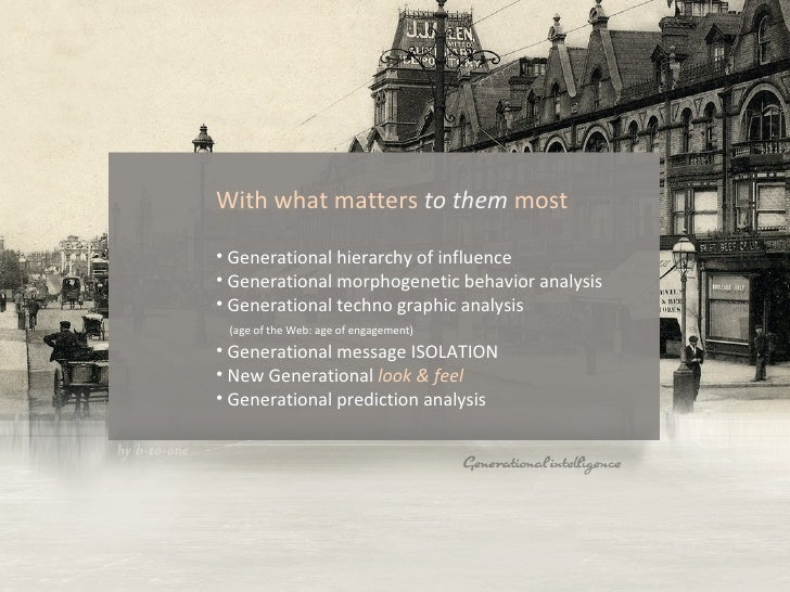 <ul><li>Generational hierarchy of influence </li></ul><ul><li>Generational morphogenetic behavior analysis </li></ul><ul><...