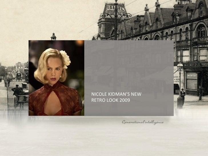NICOLE KIDMAN'S NEW RETRO LOOK 2009