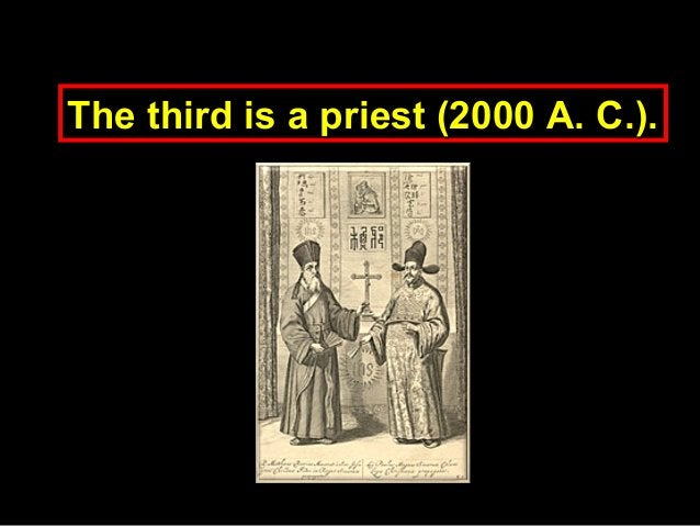 The third is a priest (2000 A. C.).The third is a priest (2000 A. C.).