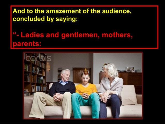"""And to the amazement of the audience,And to the amazement of the audience, concluded by saying:concluded by saying: """"""""- La..."""