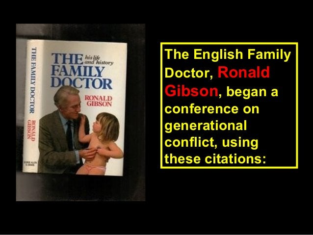 The English FamilyThe English Family Doctor,Doctor, RonaldRonald GibsonGibson, began a, began a conference onconference on...