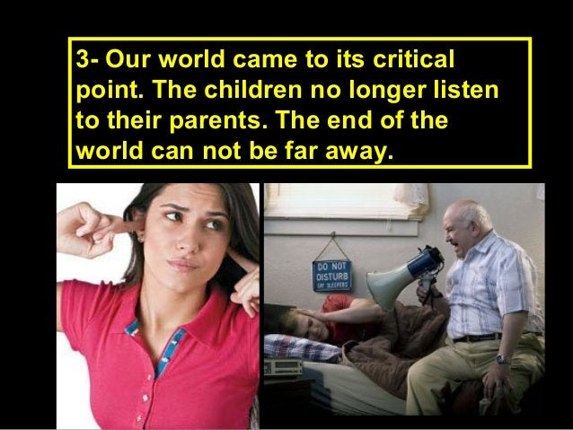 3- Our world came to its critical3- Our world came to its critical point. The children no longer listenpoint. The children...