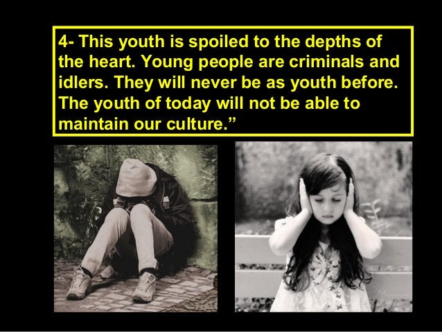 4- This youth is spoiled to the depths of4- This youth is spoiled to the depths of the heart. Young people are criminals a...