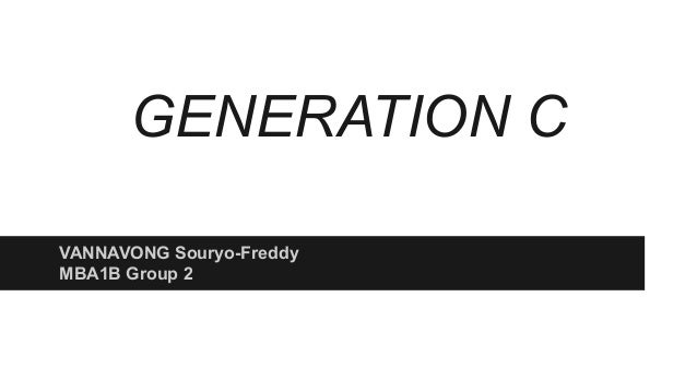 GENERATION C  VANNAVONG Souryo-Freddy  MBA1B Group 2