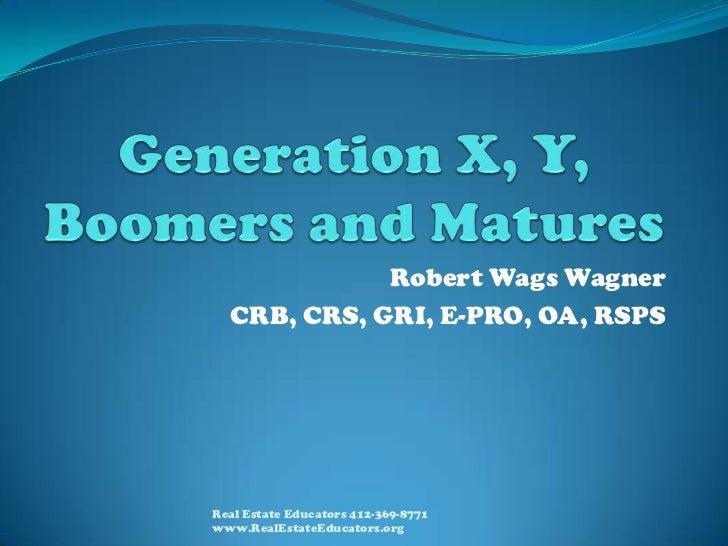 Robert Wags Wagner  CRB, CRS, GRI, E-PRO, OA, RSPSReal Estate Educators 412-369-8771www.RealEstateEducators.org