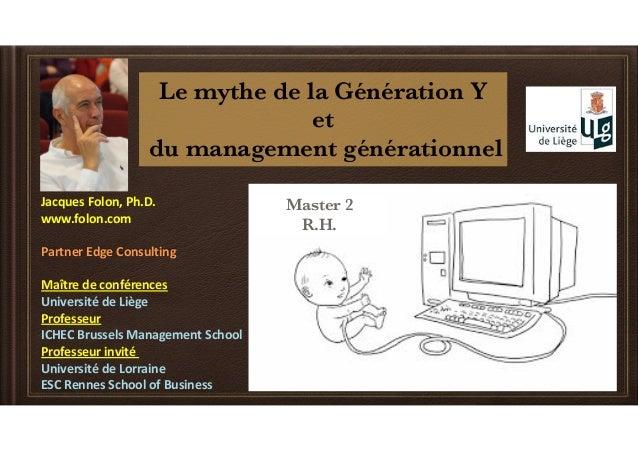JacquesFolon,Ph.D. www.folon.com PartnerEdgeConsulting Maîtredeconférences UniversitédeLiège Professeur IC...