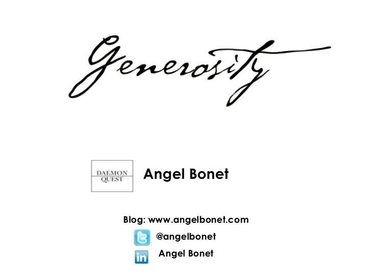 Angel Bonet<br />Blog: www.angelbonet.com<br />@angelbonet<br />Angel Bonet<br />