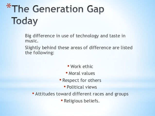 generatio gap Definition as times change, generations change too and this leads to a generational gap a generational gap is the age gap between people belonging to two different.