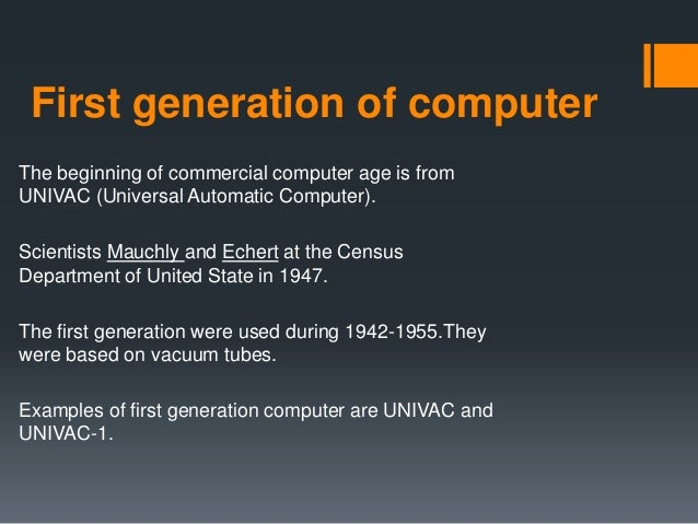 advantages of first generation of computers The advantages and disadvantages of the generation of computers first generation computers less power requirement than previous generation computers.