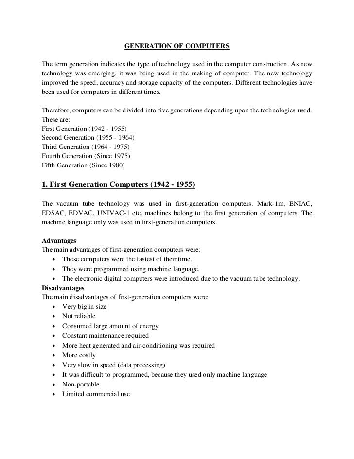GENERATION OF COMPUTERSThe term generation indicates the type of technology used in the computer construction. As newtechn...
