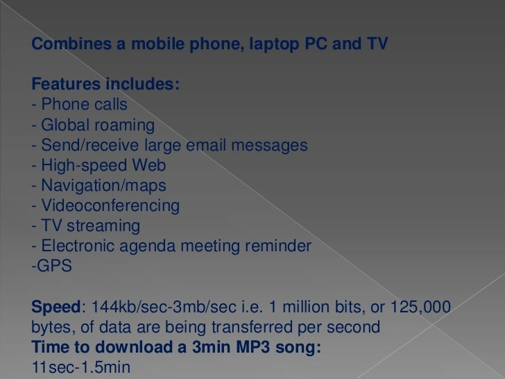 Poor voice quality, Poor battery life, Large phone size, No1G   security, frequent call drops, Limited capacity and poor  ...
