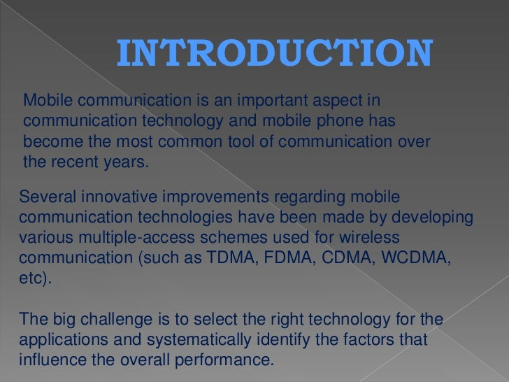 INTRODUCTIONMobile communication is an important aspect incommunication technology and mobile phone hasbecome the most com...