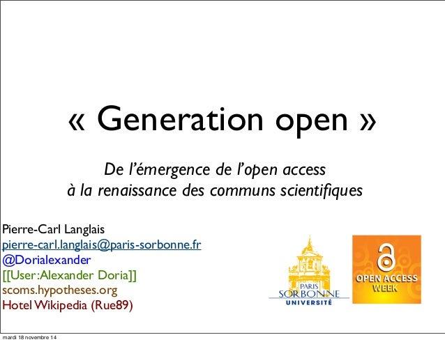 « Generation open »  De l'émergence de l'open access  à la renaissance des communs scientifiques  Pierre-Carl Langlais  pi...