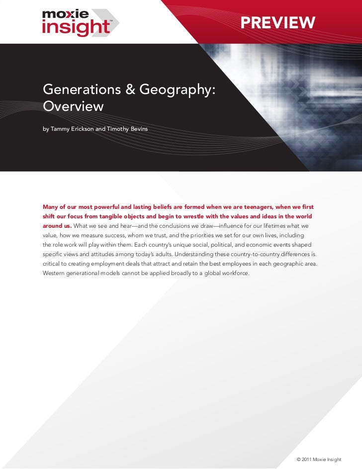 PREVIEWGenerations & Geography:Overviewby Tammy Erickson and Timothy BevinsMany of our most powerful and lasting beliefs a...