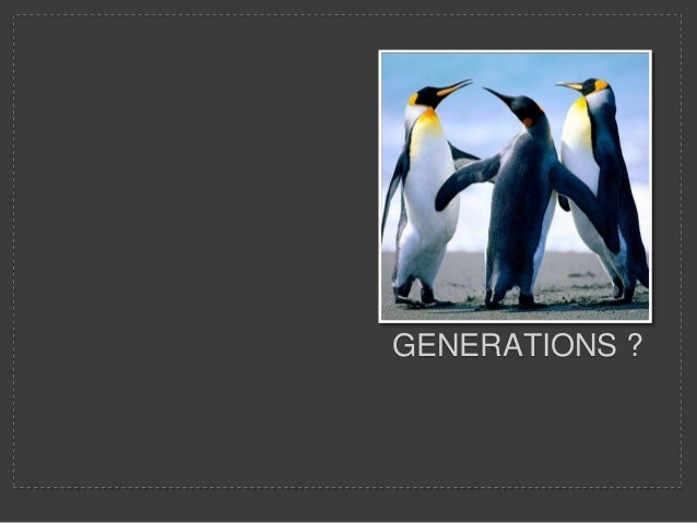 GENERATIONS ?