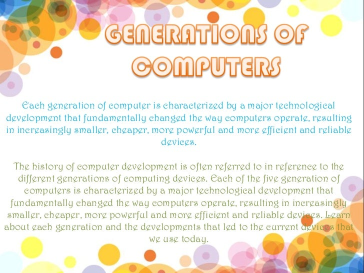 Each generation of computer is characterized by a major technologicaldevelopment that fundamentally changed the way comput...