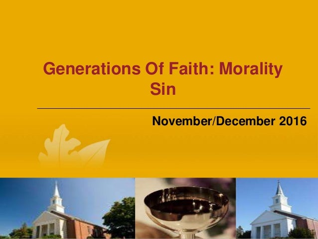 Generations Of Faith: Morality Sin November/December 2016