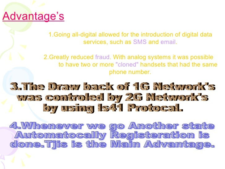 Advantage's 1.Going all-digital allowed for the introduction of digital data services, such as  SMS  and  email . 2.Greatl...