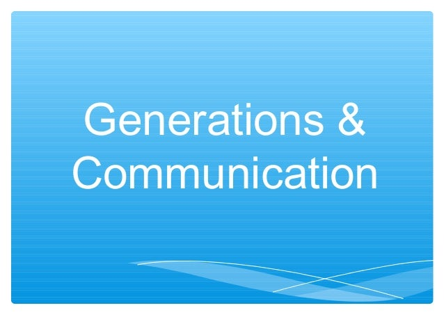 Generations & Communication