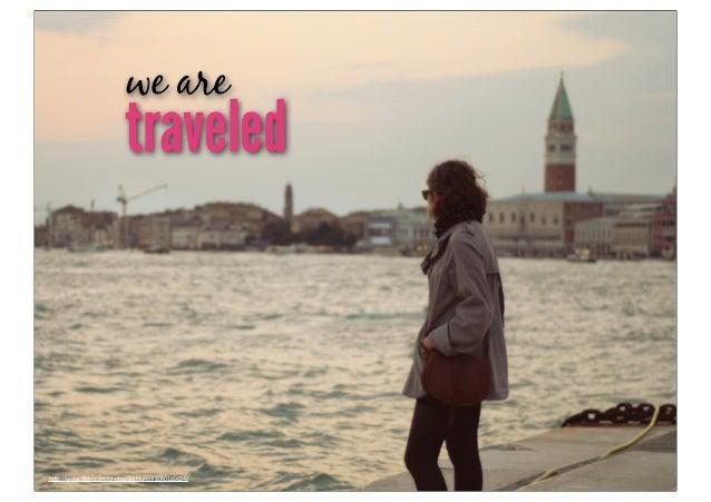 "we are                          traveledh""p://www.flickr.com/photos/shitsuren/8040189834/"