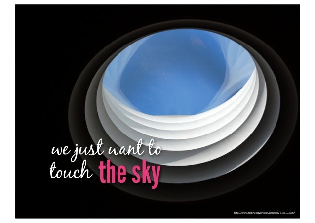 """we just want totouch the sky                  h""""p://www.flickr.com/photos/poljacek/8143103766/"""