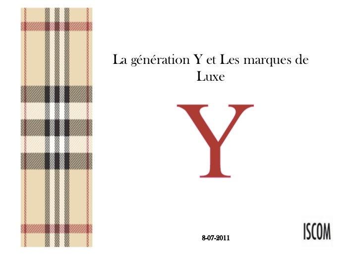 La génération Y et Les marques de              Luxe               8-07-2011