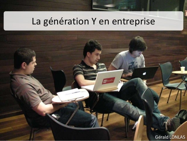 Gérald LONLAS La génération Y en entreprise