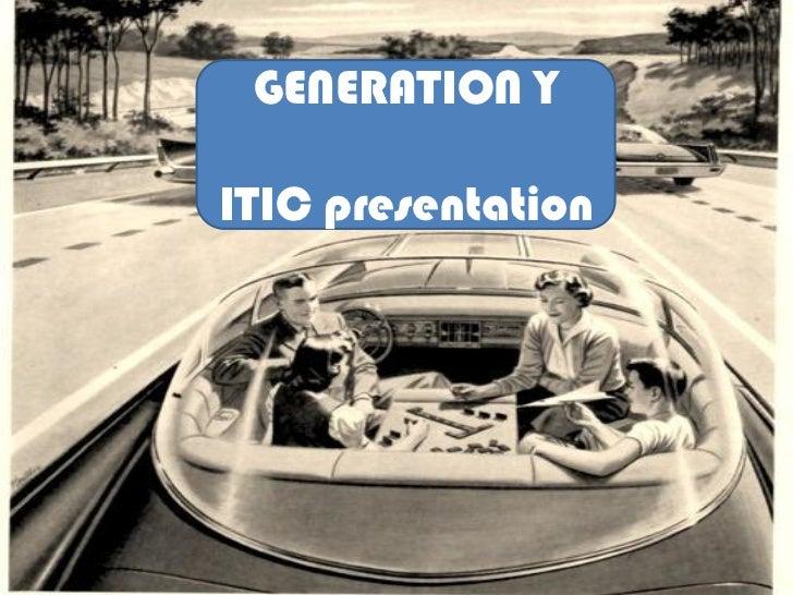GENERATION YITIC presentation