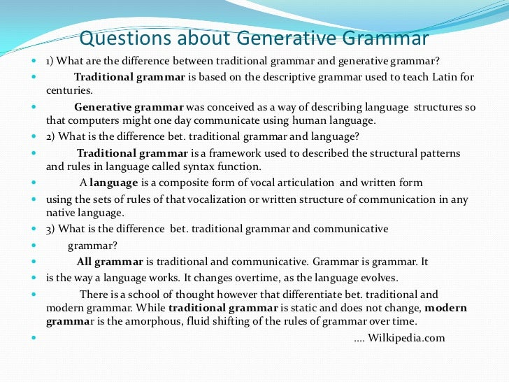 transformational generative grammar Transformational grammar and its subsequent incarnations (such as  term  generative grammar in the following way (also see chomsky.