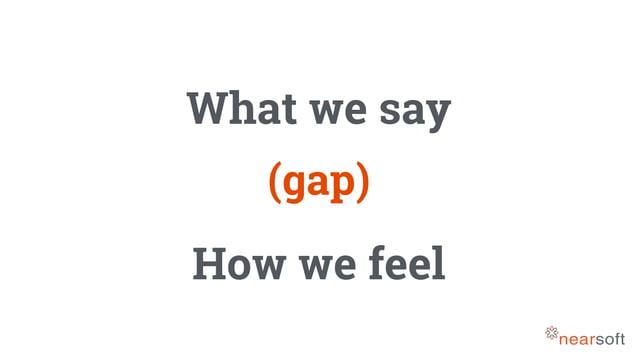 What we say How we feel (gap)