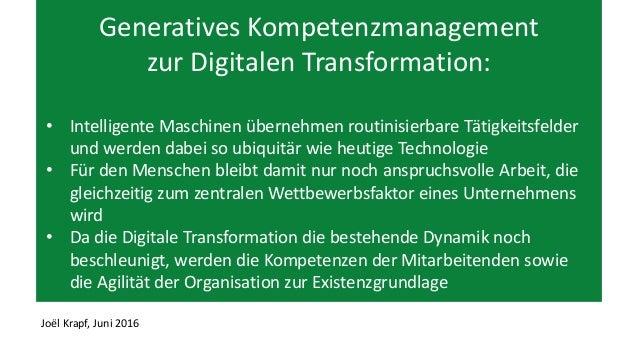 Generatives Kompetenzmanagement zur Digitalen Transformation: • Intelligente Maschinen übernehmen routinisierbare Tätigkei...