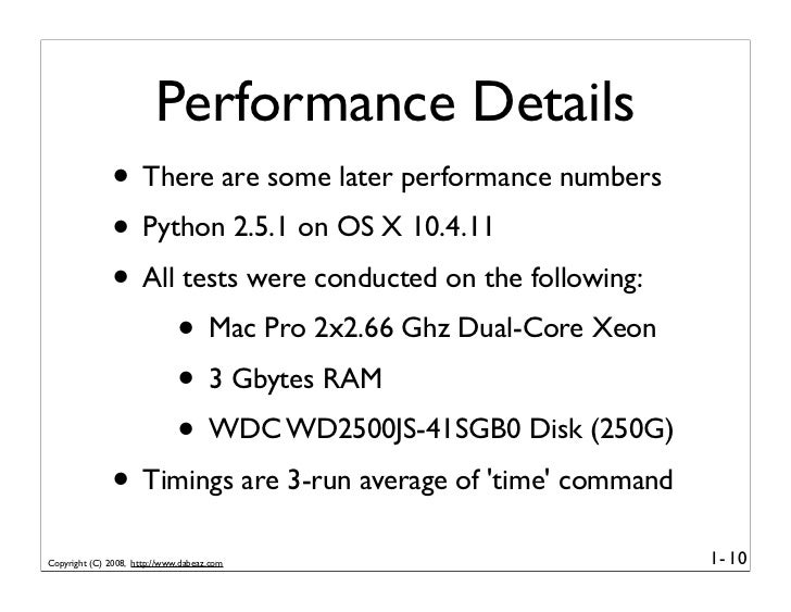 Performance Details               • There are some later performance numbers               • Python 2.5.1 on OS X 10.4.11 ...