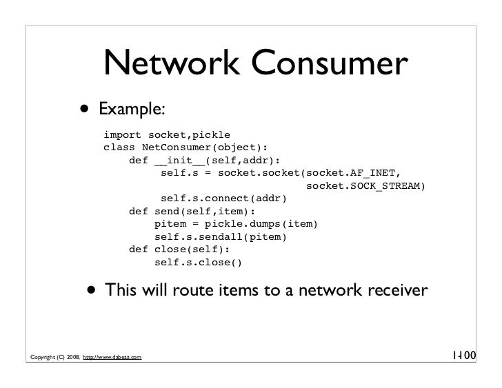Network Consumer                  • Example:                            import socket,pickle                            cl...
