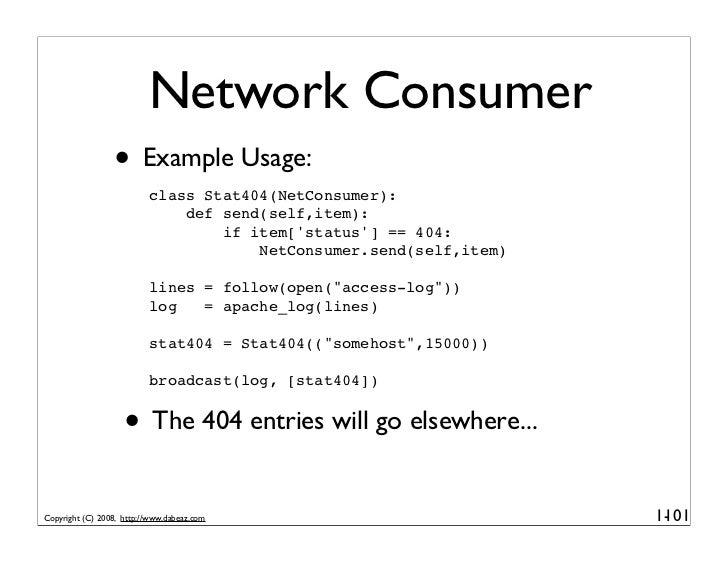 Network Consumer                  • Example Usage:                           class Stat404(NetConsumer):                  ...