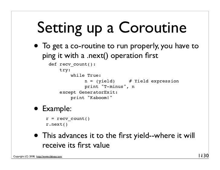Setting up a Coroutine                  • To get a co-routine to run properly, you have to                         ping it...