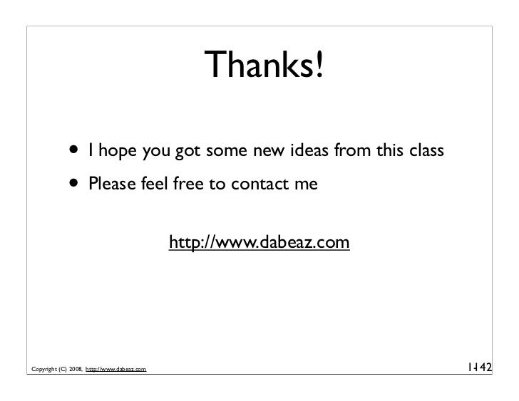 Thanks!               • I hope you got some new ideas from this class              • Please feel free to contact me       ...